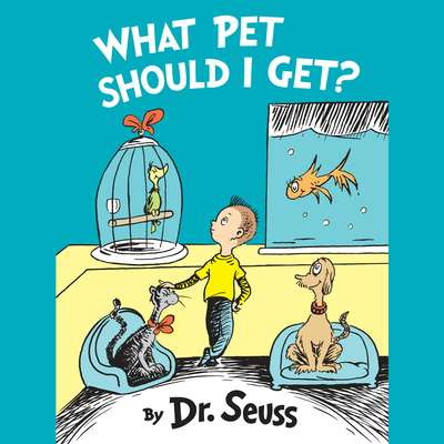 What Pet Should I Get? Audiobook, by Seuss