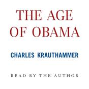 The Age of Obama, by Charles Krauthammer