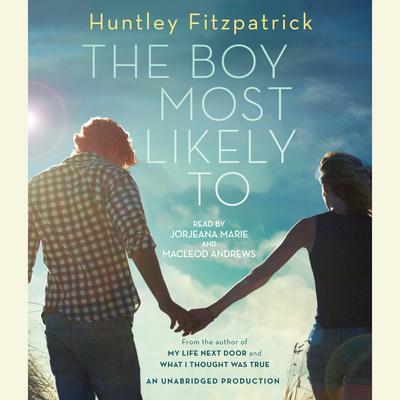 The Boy Most Likely To Audiobook, by Huntley Fitzpatrick