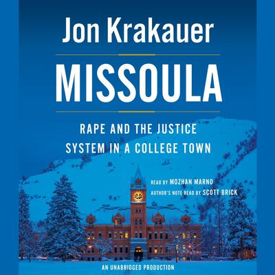 Missoula: Rape and the Justice System in a College Town Audiobook, by Jon Krakauer