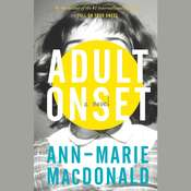 Adult Onset, by Ann-Marie MacDonald