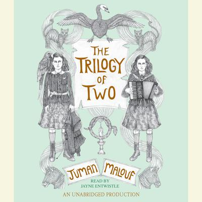 The Trilogy of Two Audiobook, by Juman Malouf