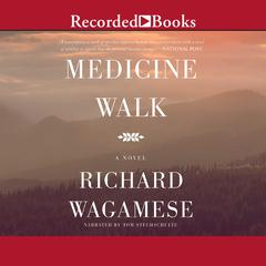 Medicine Walk Audiobook, by Richard Wagamese