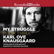 My Struggle, Book Three Audiobook, by Karl Ove Knausgaard
