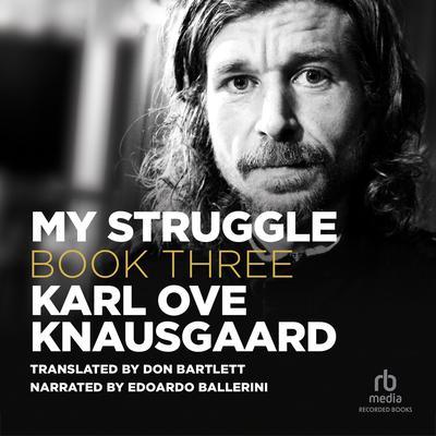 My Struggle, Book Three Audiobook, by Karl Ove Knausgaard