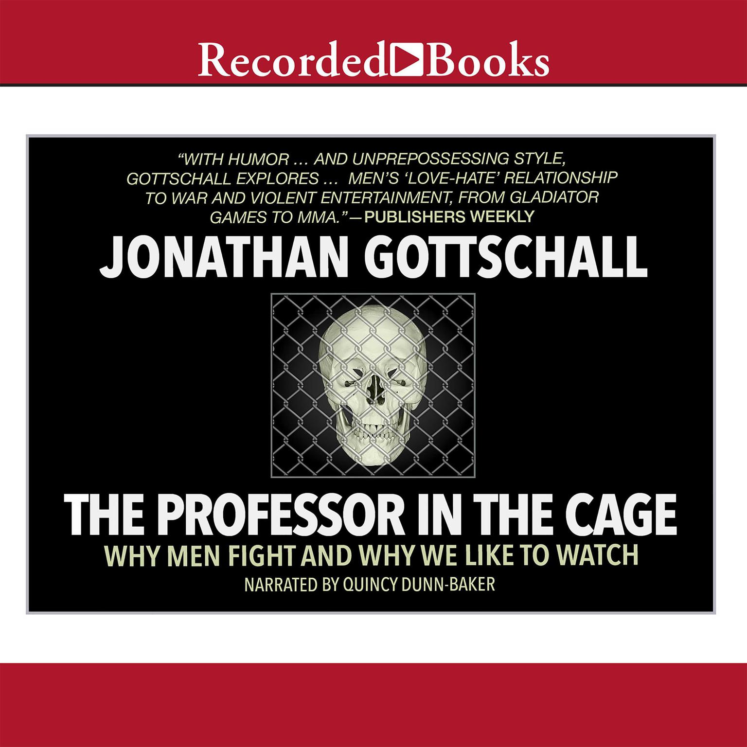 Printable The Professor in the Cage: Why Men Fight and Why We Like to Watch Audiobook Cover Art