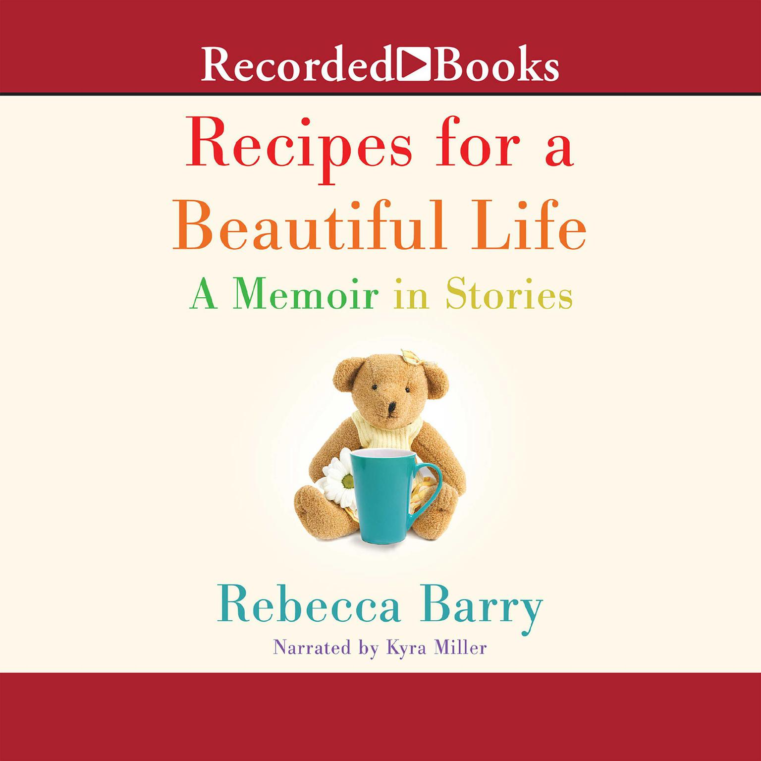 Printable Recipes for a Beautiful Life: A Memoir in Stories Audiobook Cover Art