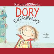Dory Fantasmagory Audiobook, by Abby Hanlon
