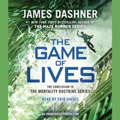 The Game of Lives (The Mortality Doctrine, Book Three) Audiobook, by James Dashner