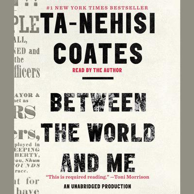 Between the World and Me Audiobook, by Ta-Nehisi Coates