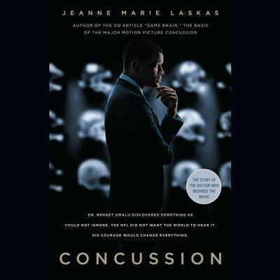 Concussion (Movie Tie-in Edition) Audiobook, by Jeanne Marie Laskas