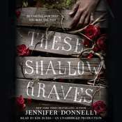 These Shallow Graves Audiobook, by Jennifer Donnelly