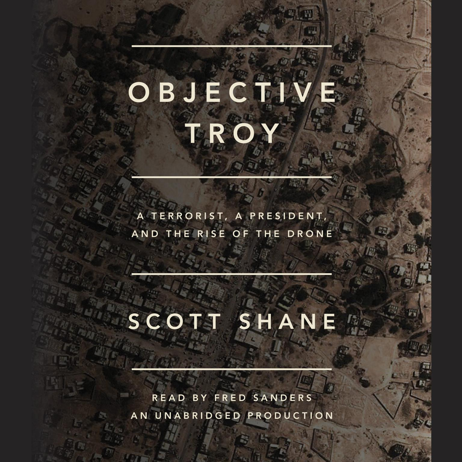 Printable Objective Troy: A Terrorist, a President, and the Rise of the Drone Audiobook Cover Art