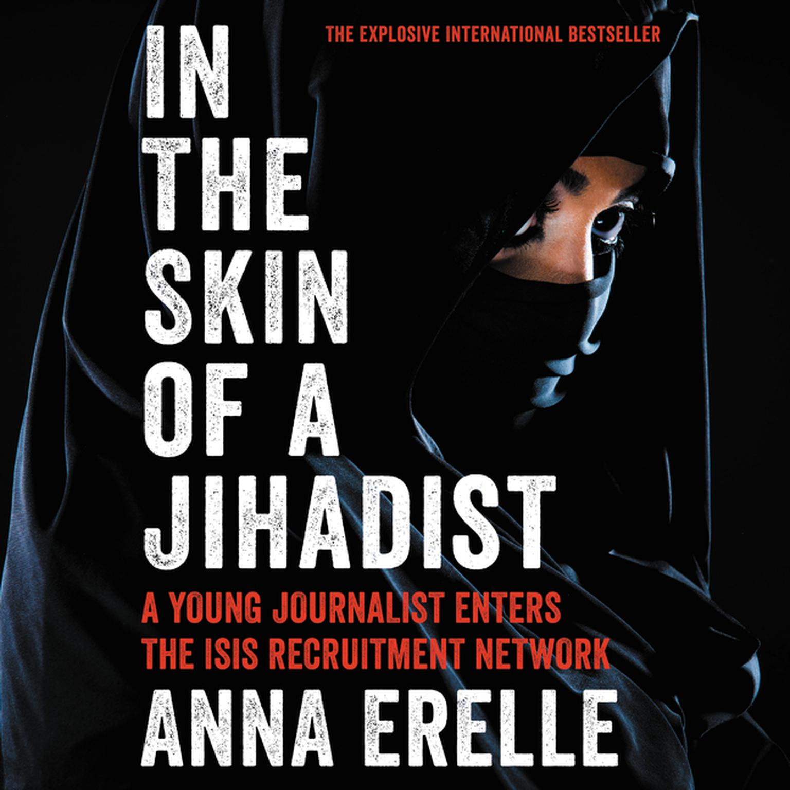 Printable In the Skin of a Jihadist: A Young Journalist Enters the ISIS Recruitment Network Audiobook Cover Art