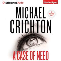 A Case of Need: A Novel Audiobook, by Michael Crichton, Jeffery Hudson