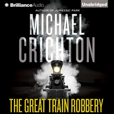 The Great Train Robbery Audiobook, by Michael Crichton