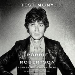 Testimony Audiobook, by Robbie Robertson