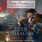Rush Revere and the Star-Spangled Banner: Time-Travel Adventures with Exceptional Americans Audiobook, by Rush Limbaugh