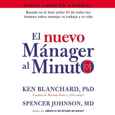 El nuevo mánager al minuto (One Minute Manager - Spanish Edition): El método gerencial más popular del mundo Audiobook, by Ken Blanchard