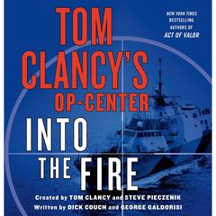Tom Clancys Op-Center: Into the Fire: A Novel Audiobook, by Dick Couch, George Galdorisi