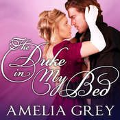The Duke in My Bed, by Amelia Grey