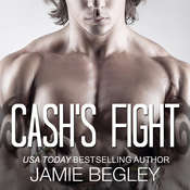 Cash's Fight Audiobook, by Jamie Begley