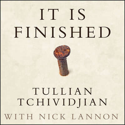 It Is Finished: 365 Days of Good News Audiobook, by Tullian Tchividjian