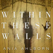 Within These Walls, by Ania Ahlborn
