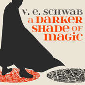 A Darker Shade of Magic Audiobook, by V. E. Schwab