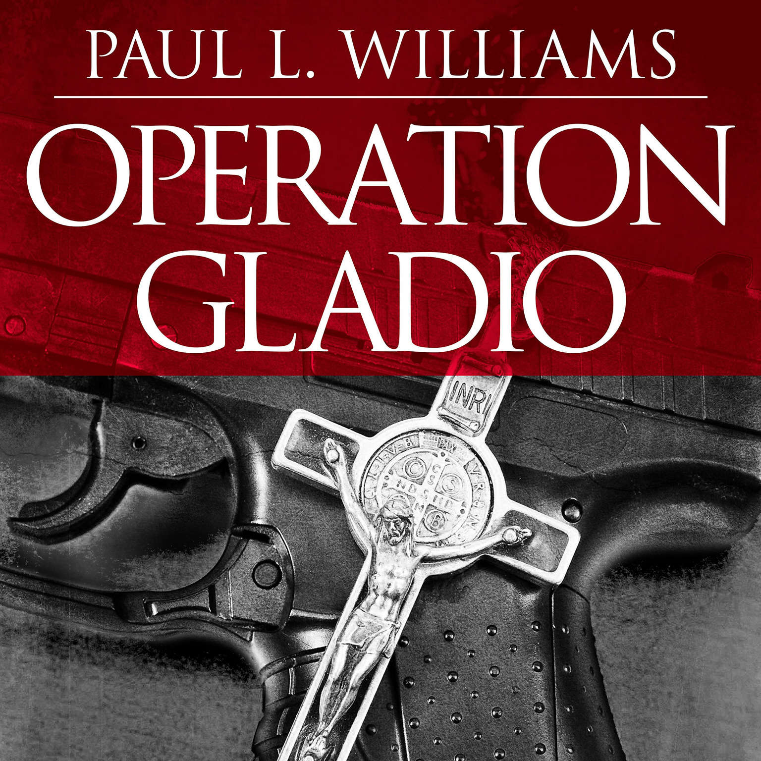 Operation Gladio: The Unholy Alliance Between the Vatican, the CIA, and the Mafia Audiobook, by Paul L. Williams