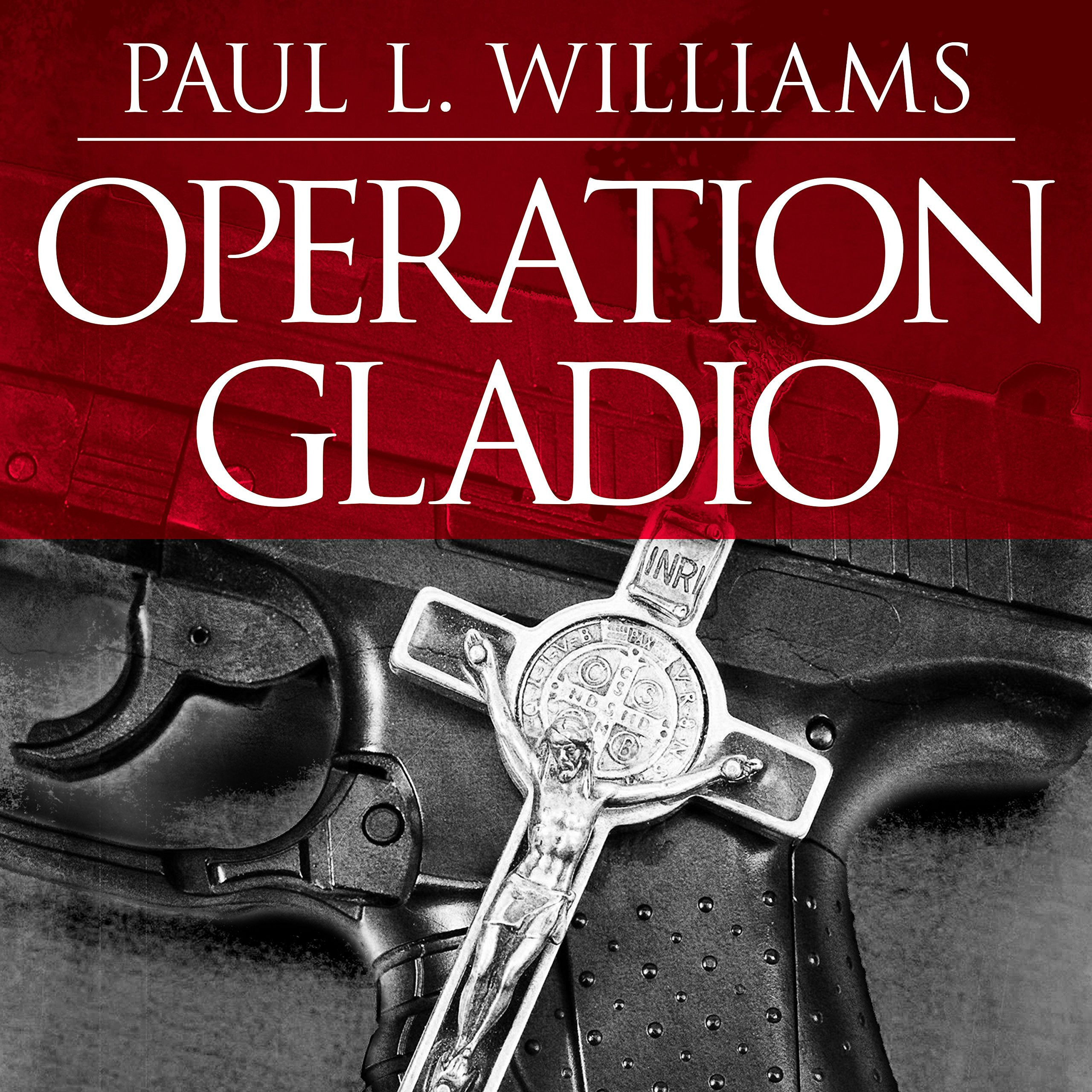 Printable Operation Gladio: The Unholy Alliance Between the Vatican, the CIA, and the Mafia Audiobook Cover Art
