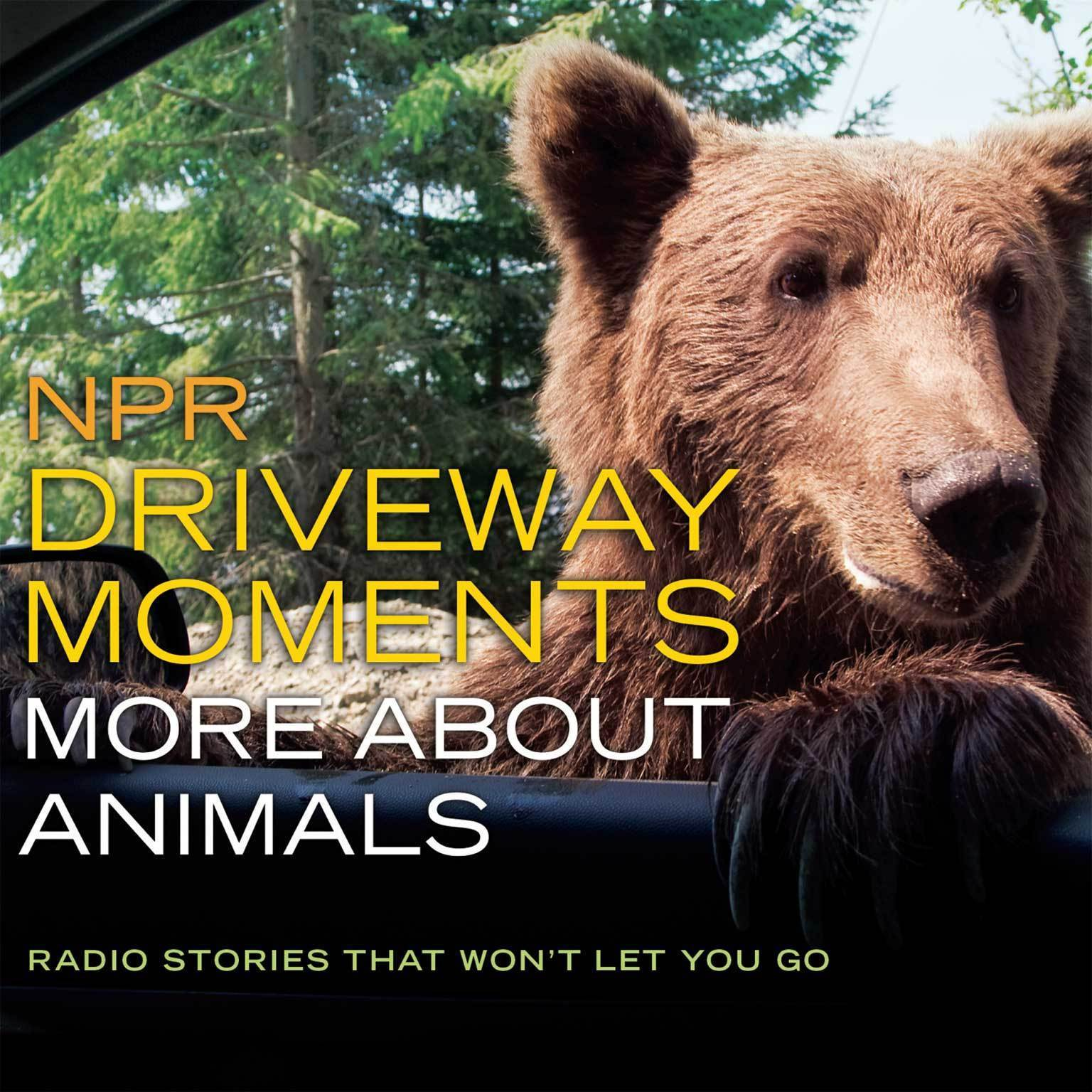 Printable NPR Driveway Moments: More about Animals: Radio Stories That Won't Let You Go Audiobook Cover Art