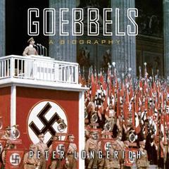 Goebbels: A Biography Audiobook, by Peter Longerich