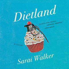Dietland Audiobook, by Sarai Walker