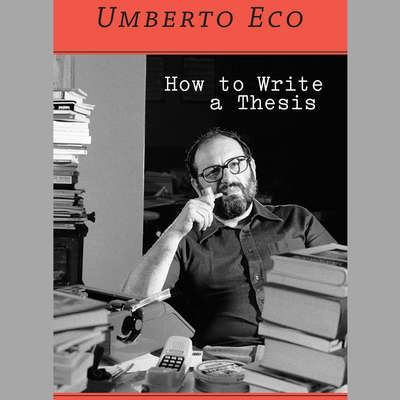 How to Write a Thesis Audiobook, by Umberto Eco