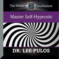 Master Self-Hypnosis Audiobook, by Lee Pulos