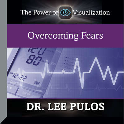 Overcoming Fears Audiobook, by Lee Pulos