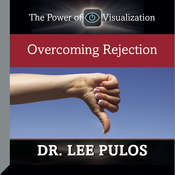 Overcoming Rejection Audiobook, by Lee Pulos