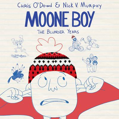 Moone Boy: The Blunder Years Audiobook, by Chris O'Dowd
