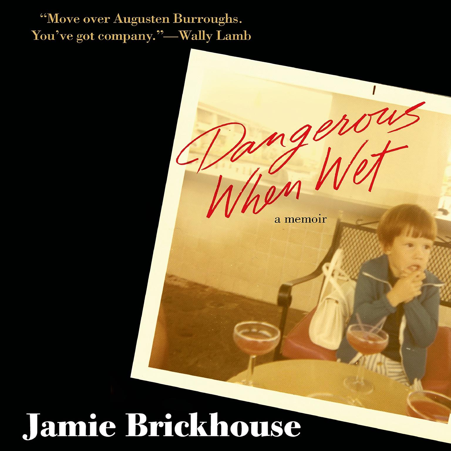 Printable Dangerous When Wet: A Memoir Audiobook Cover Art