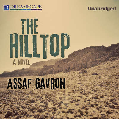 The Hilltop Audiobook, by Assaf Gavron