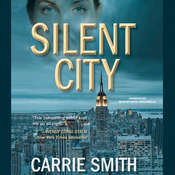 Silent City: A Claire Codella Mystery Audiobook, by Carrie Smith