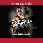 Emergence: Dave vs. the Monsters Audiobook, by John Birmingham