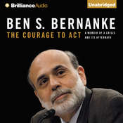 The Courage to Act: A Memoir of a Crisis and Its Aftermath, by Ben S. Bernanke