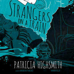 Strangers on a Train Audiobook, by Patricia Highsmith