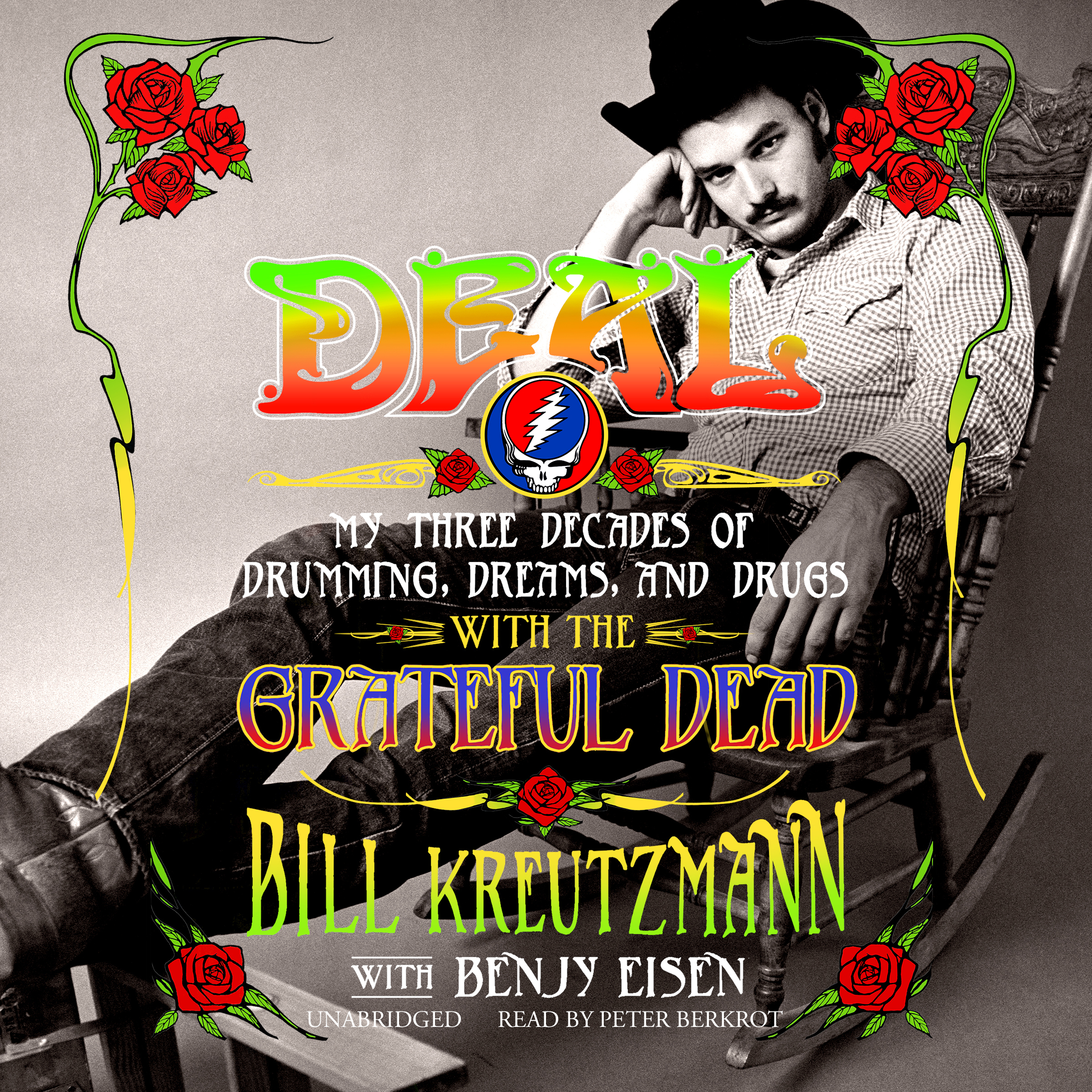 Printable Deal: My Three Decades of Drumming, Dreams, and Drugs with the Grateful Dead Audiobook Cover Art