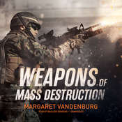 Weapons of Mass Destruction, by Margaret Vandenburg