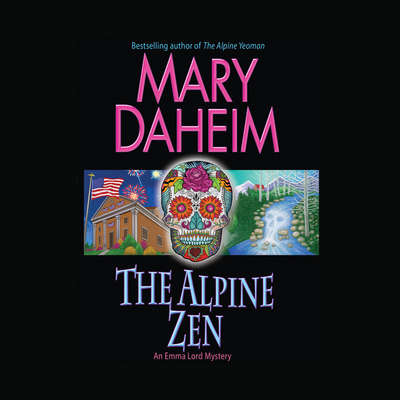 The Alpine Zen: An Emma Lord Mystery Audiobook, by Mary Daheim