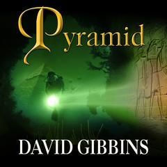 Pyramid: A Novel Audiobook, by David Gibbins