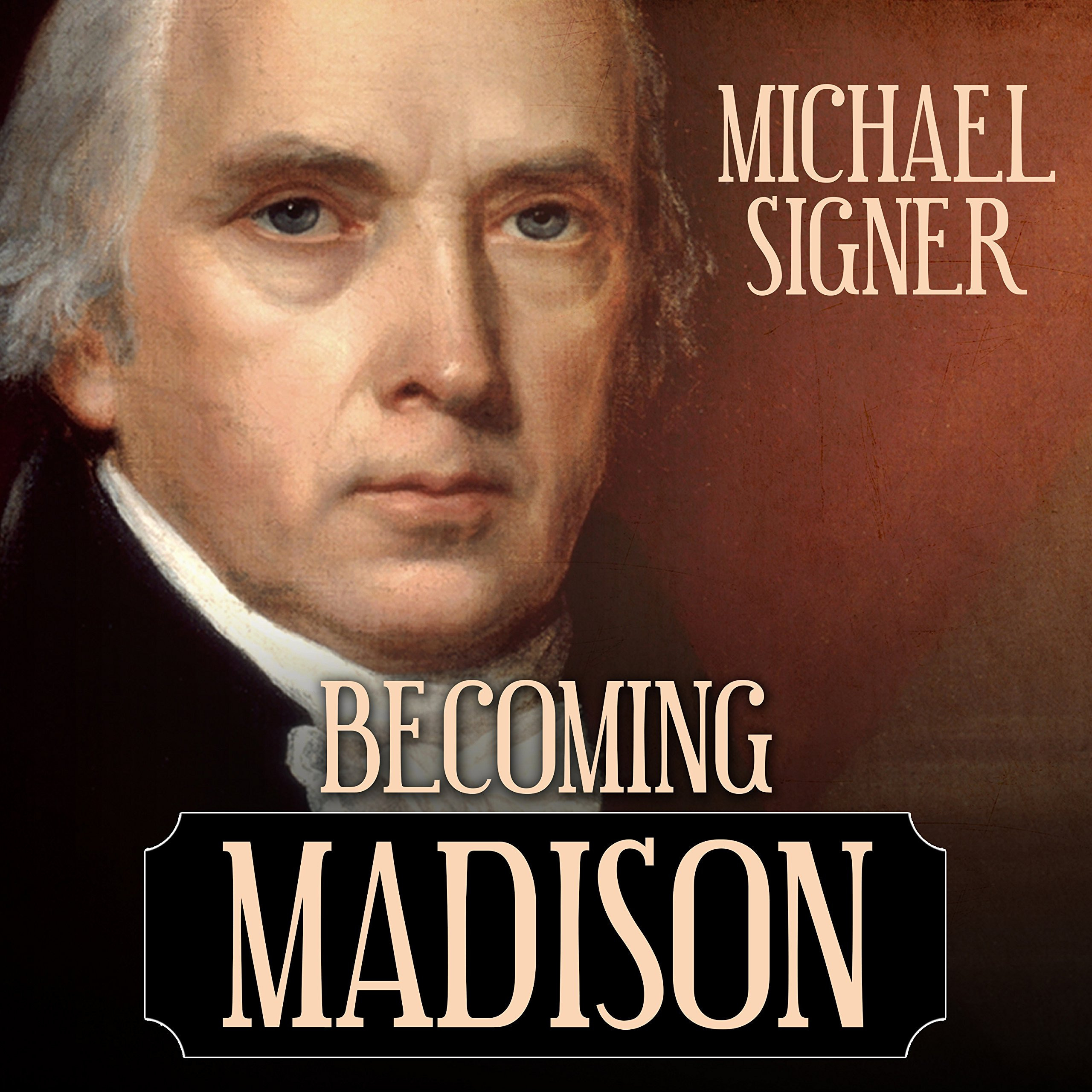 Printable Becoming Madison: The Extraordinary Origins of the Least Likely Founding Father Audiobook Cover Art